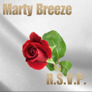 R.S.V.P. BY MARTY BREEZE